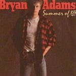 Summer of '69 by Bryan Adams